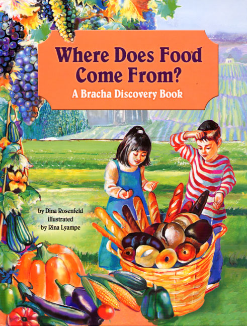 Where Does Food Come From? A Bracha Discovery Book