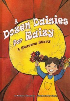 A Dozen Daisies for Raizy – A Shavuos Story